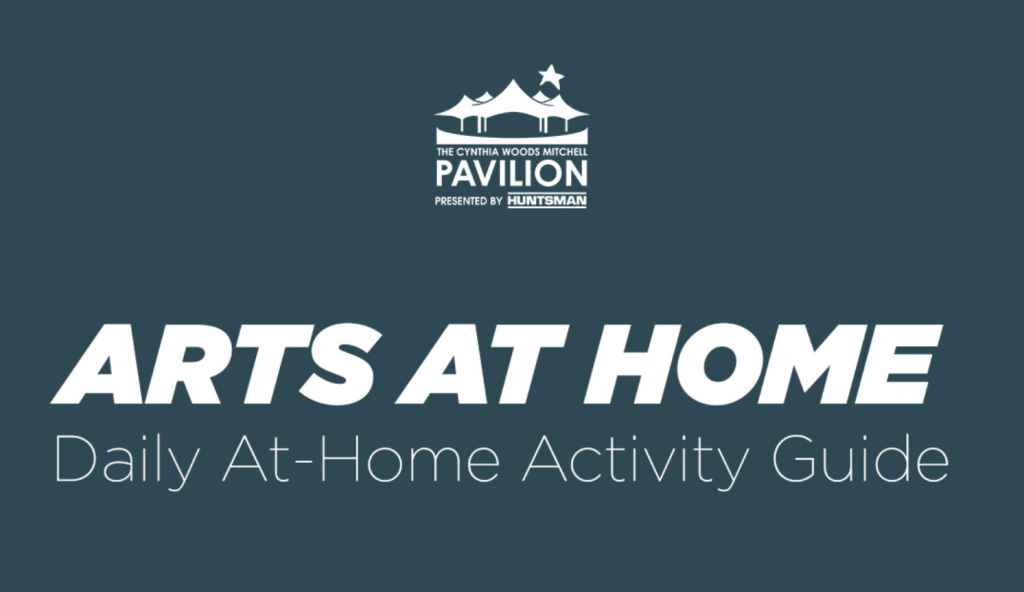 Arts at Home The Cynthia Woods Mitchell Pavilion