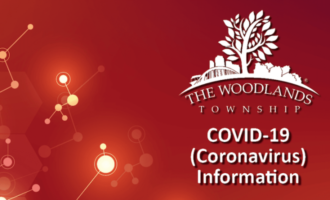 The Woodlands Township COVID-19 Coronavirus Update Information