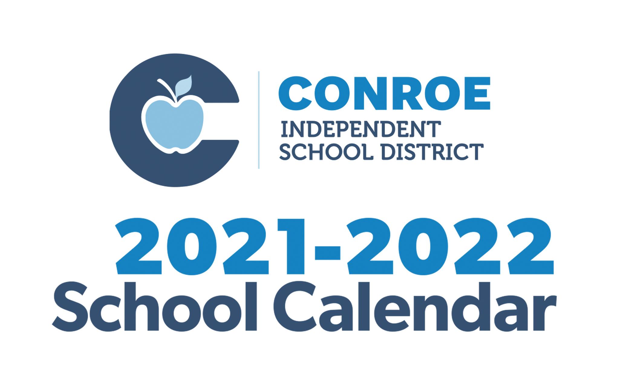 Conroe Isd Calendar 2022.Conroe Isd Trustees Approve 21 22 School Calendar Hello Woodlands