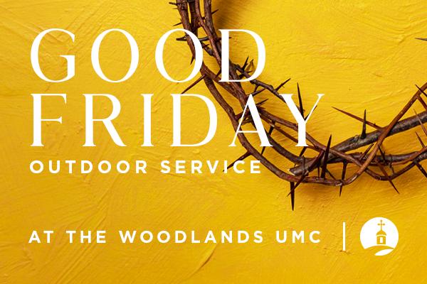 Good Friday Woodlands UMC