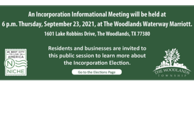 The Woodlands Township will host an Incorporation Informational Meeting at 6 p.m. Thursday, September 23, 2021, at The Woodlands Waterway Marriott Hotel & Convention Center, 1601 Lake Robbins Drive, The Woodlands, Texas 77380.