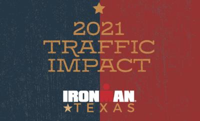 Traffic Impact IRONMAN Texas The Woodlands 2021
